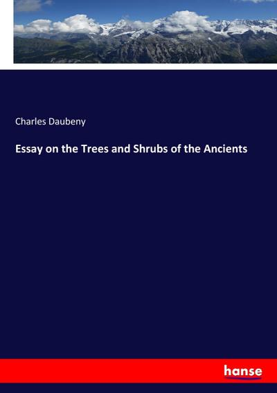 Essay on the Trees and Shrubs of the Ancients