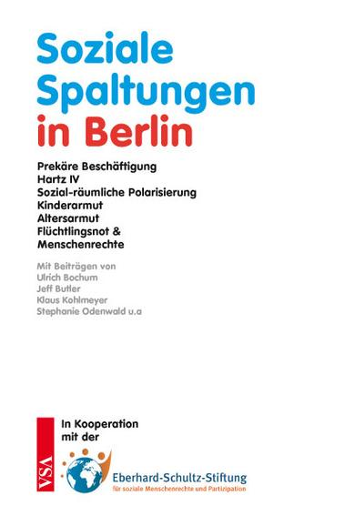 Soziale Spaltungen in Berlin: Prekäre Beschäftigung, Hartz IV, Mietenexplosion, sozial-räumliche Polarisierung, Kinder- und Altersarmut, Flüchtlingsnot und Menschenrechte