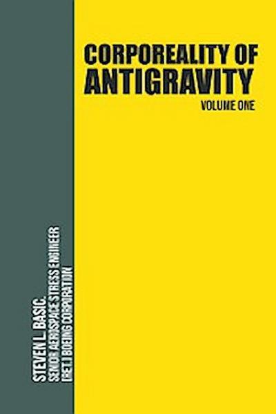 Corporeality of Antigravity Volume One
