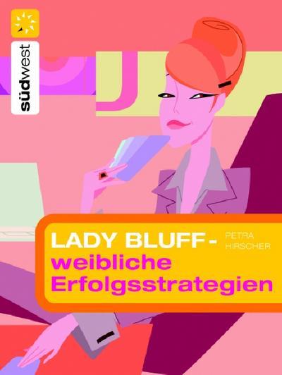Lady Bluff - Weibliche Erfolgsstrategien