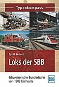 Loks der SBB: Schweizerische Bundesbahn von 1 ...