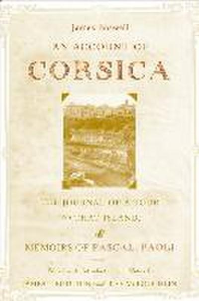 An Account of Corsica: The Journal of a Tour to That Island, & Memoirs of Pascal Paoli
