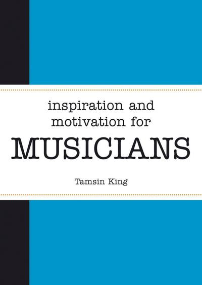 Inspiration and Motivation for Musicians