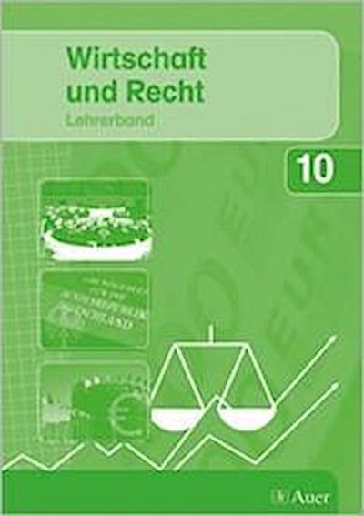 Wirtschaft und Recht 10. Lehrerband. Bayern