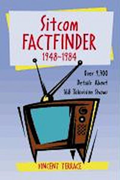 Sitcom Factfinder, 1948-1984: Over 9,700 Details about 168 Television Shows