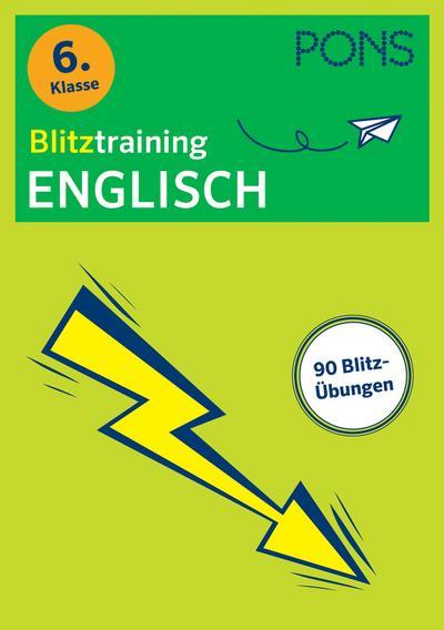 PONS Blitztraining Englisch 6. Klasse: Blitzschnell kapiert - Der Übungsblock für zwischendurch