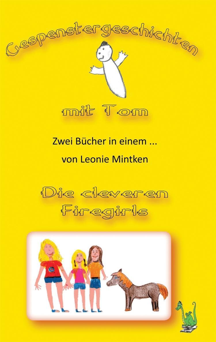 Leonie Mintken / Gespenstergeschichten mit Tom / Die clevere ... 9783861963837