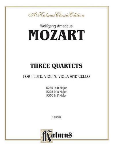 Three Quartets, K. 285, 298, 370: K. 285 (D Major) & K. 298 (a Major) -- Violin, Viola, Cello & Flute; K. 370 (F Major) -- Violin, Viola, Cello & Oboe