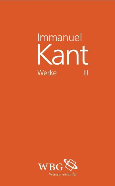 Immanuel Kant Werke III