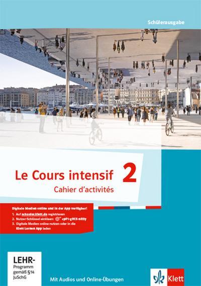 Le Cours intensif 2: Cahier d'activités mit MP3-CD und Übungssoftware 2. Lernjahr (Le Cours intensif. Französisch als 3. Fremdsprache ab 2016)