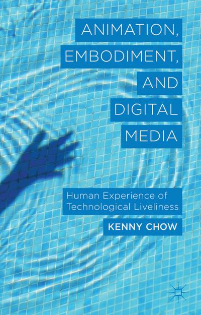 Animation, Embodiment, and Digital Media