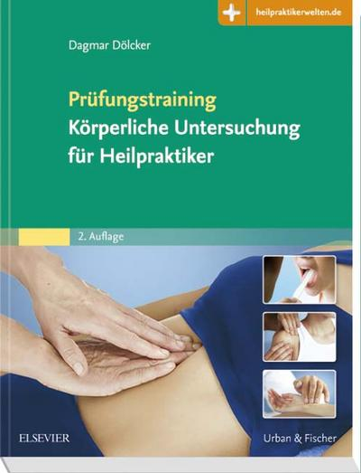 Prüfungstraining Körperliche Untersuchung für Heilpraktiker