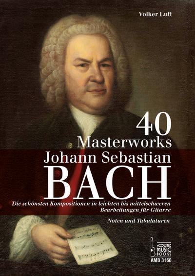 40 Masterworks, Bearbeitungen für Gitarre (Noten + Tabulatur)