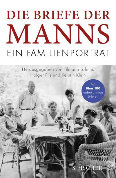 Die Briefe der Manns: Ein Familienporträt