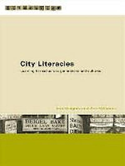 City Literacies: Learning to Read Across Generations and Cultures