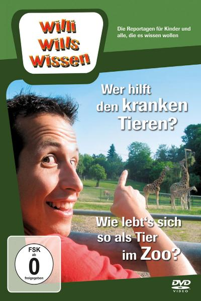 Willi wills wissen. Wer hilft den kranken Tieren? / Tiere im Zoo