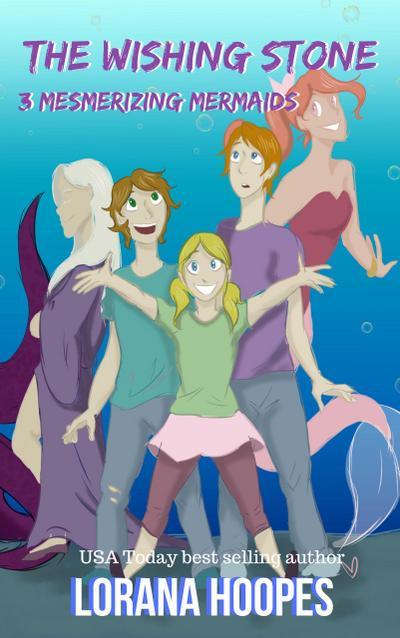 The Wishing Stone #3: Mesmerizing Mermaids
