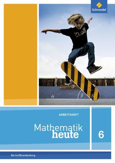 Mathematik heute - Ausgabe 2014 für Grundschulen in Berlin und Brandenburg: Arbeitsheft mit Lösungen 6
