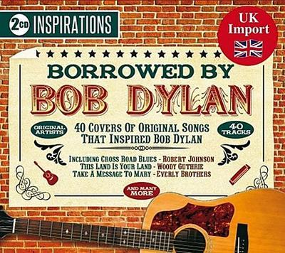 Borrowed By Bob Dylan