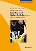 Praxishandbuch für Familienhebammen; Arbeit mit belasteten Familien; Bücher für Hebammen; Hrsg. v. Nakhla, Daniel/Eickhorst, Andreas/Cierpka, Manfred; Deutsch