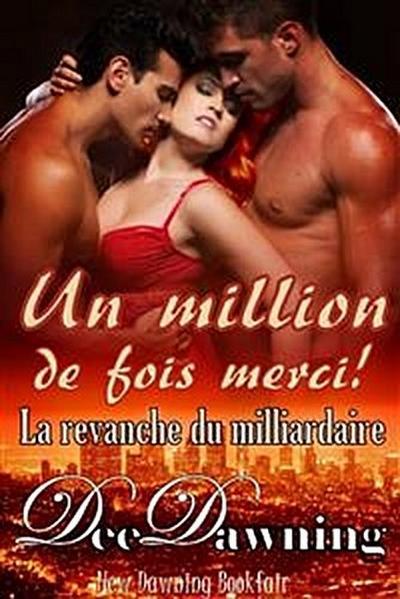Un Million De Fois Merci ! La Revanche Du Milliardaire