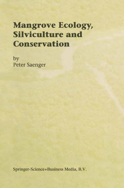Mangrove Ecology, Silviculture and Conservation