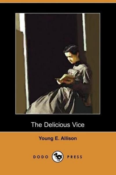 The Delicious Vice (Dodo Press)
