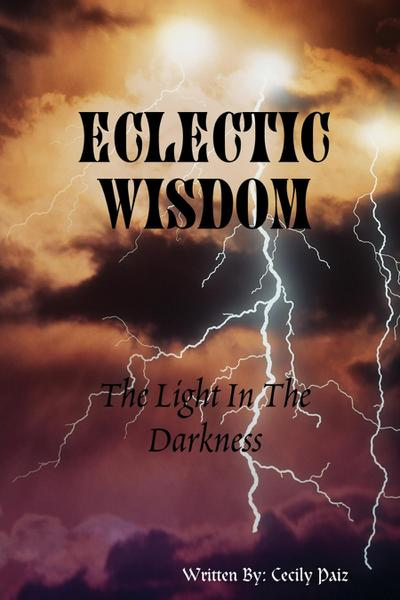 Eclectic Wisdom: The Light In the Darkness