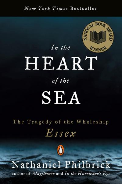 In the Heart of the Sea: The Tragedy of the Whaleship Essex