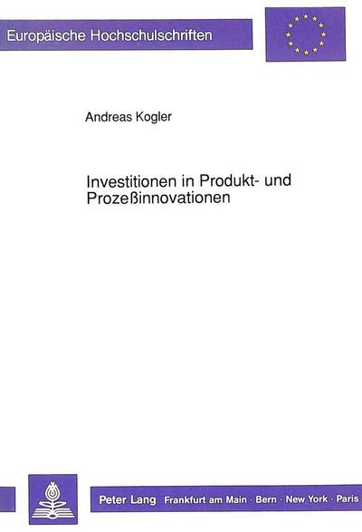 Investitionen in Produkt- und Prozeßinnovationen