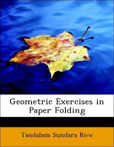 Geometric Exercises in Paper Folding