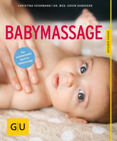 Babymassage   ; GU Partnerschaft & Familie Ratgeber Kinder ; Deutsch; 70 Fotos -