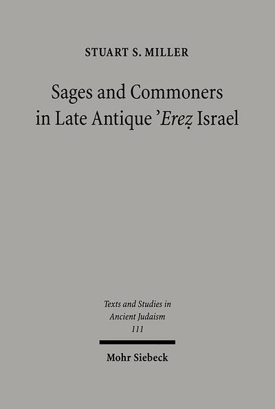 Sages and Commoners in Late Antique Erez Israel