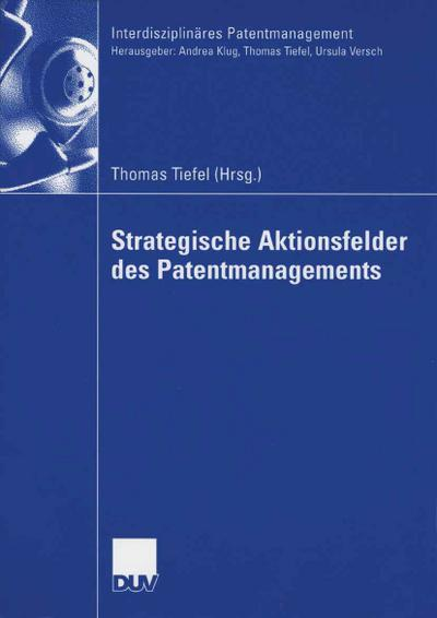 Strategische Aktionsfelder des Patentmanagements