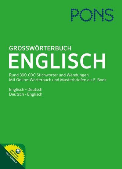 PONS Großwörterbuch Englisch: Englisch - Deutsch / Deutsch - Englisch. Mit Online-Wörterbuch und E-Book