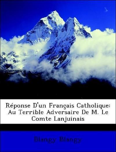 Blangy, B: Réponse D'un Français Catholique: Au Terrible Adv
