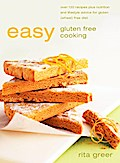 Easy Gluten Free Cooking: Over 130 recipes pl ...