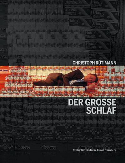 Christoph Rütimann: Der grosse Schlaf