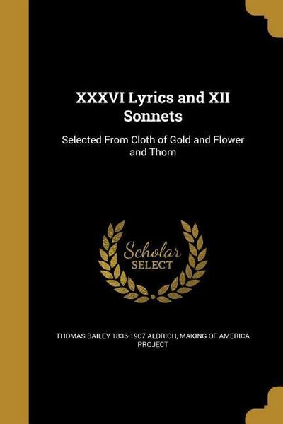 XXXVI LYRICS & XII SONNETS