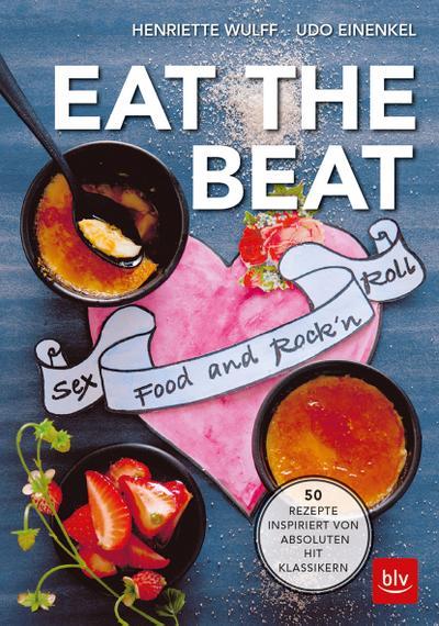 EAT THE BEAT; 50 Rezepte inspiriert von absoluten Hit Klassikern; Ill. v. Romeiß, Julia; Fotos v. Einenkel, Udo; Deutsch; 70 farb. Abb. 10 Ill.