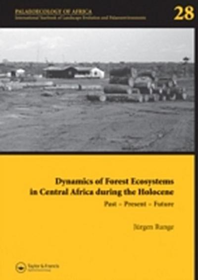 Dynamics of Forest Ecosystems in Central Africa During the Holocene: Past - Present - Future