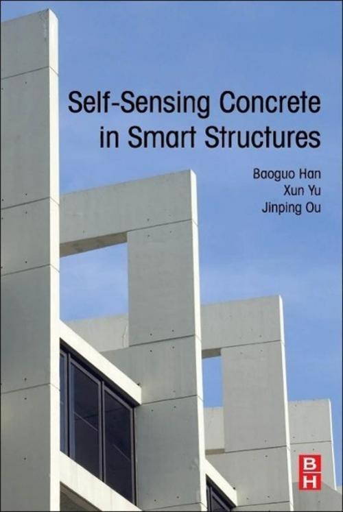 Baoguo Han / Self-Sensing Concrete in Smart Structures /  9780128005170