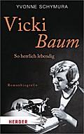 Vicki Baum: So herrlich lebendig. Romanbiografie (HERDER spektrum)