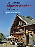 Die schönsten Alpwirtschaften der Schweiz