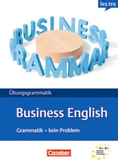 Lextra - Englisch - Business English: Grammatik - Kein Problem: A1-B1 - Übungsbuch
