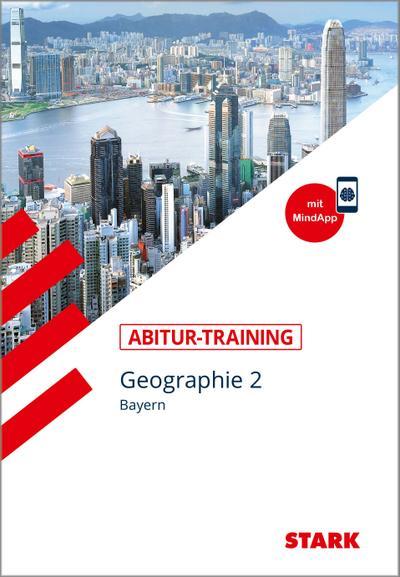 STARK Abitur-Training - Geographie Band 2 - Bayern