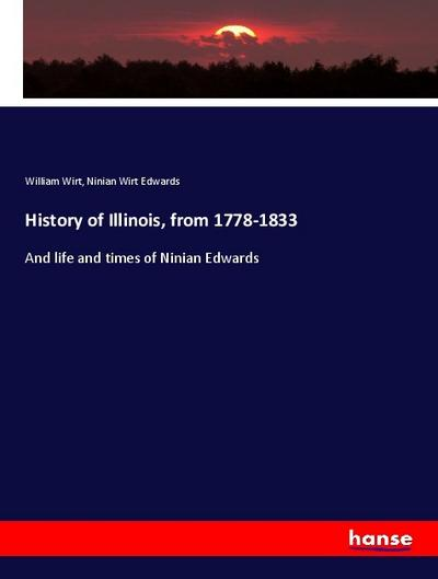 History of Illinois, from 1778-1833
