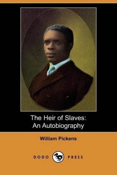 The Heir of Slaves: An Autobiography (Dodo Press)