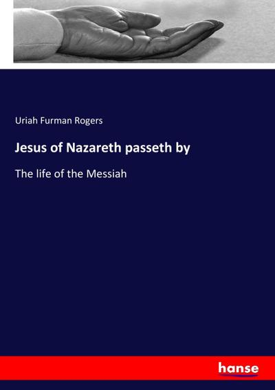 Jesus of Nazareth passeth by