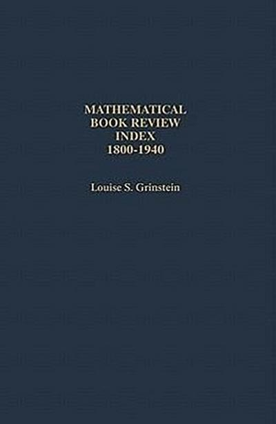 Mathematical Book Review Index 1800-1940